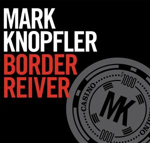 Mark Knopfler - Border Reiver/Cleaning My Gun - MP3 Download