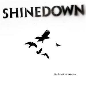 Shinedown - The Sound of Madness - MP3 Download
