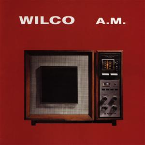 Wilco - Wilco A.M. - MP3 Download