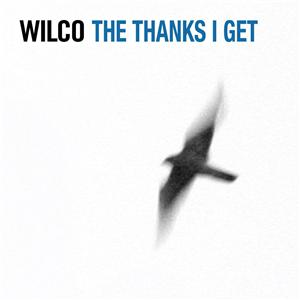 Wilco - The Thanks I Get - MP3 Download