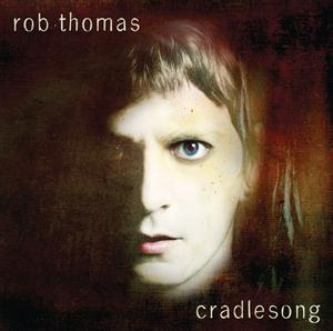 Rob Thomas - cradlesong - MP3 Download