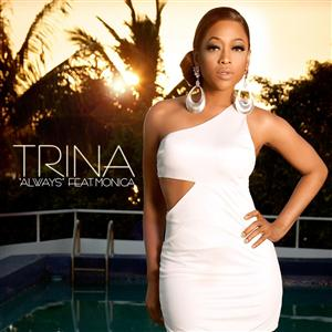 Trina- Always Featuring Monica - MP3 Download