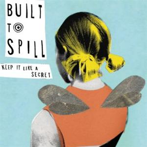 Built to Spill - Keep It Like A Secret - MP3 Download