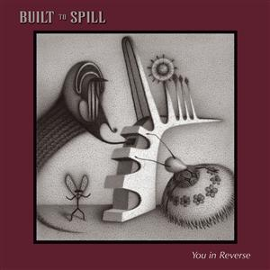 Built to Spill - You In Reverse (U.S. Version) - MP3 Download