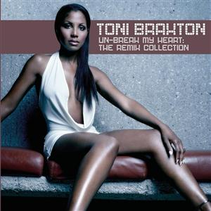 Toni Braxton - Un-Break My Heart: The Remix Collection - MP3 Download