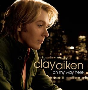 Clay Aiken - On My Way Here - MP3 Download