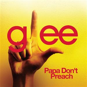 Glee Cast - Papa Don't Preach (Glee Cast Version) - MP3 Download