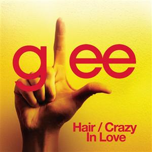 Glee Cast - Hair / Crazy In Love (Glee Cast Version) - MP3 Download