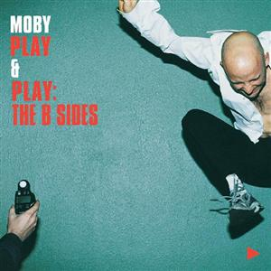 Moby - Play & Play: The B Sides - MP3 Download