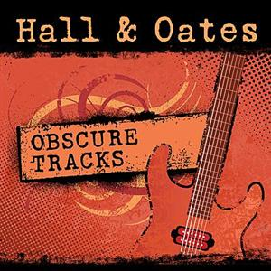 Daryl Hall and John Oates - Obscure Tracks - MP3 Download