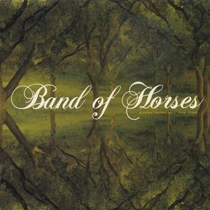 Band of Horses - Everything All The Time - MP3 Download