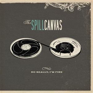 The Spill Canvas - No Really, I'm Fine (Standard Version) - MP3 Download