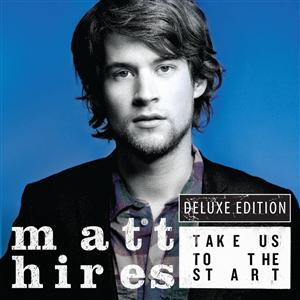 Matt Hires - Take Us To The Start [Deluxe] - MP3 Download