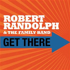 Robert Randolph and The Family Band - Get There (Original Album Version) - MP3 Download