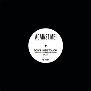 Against Me! - Don't Lose Touch (Mouse On Mars Remix) - MP3 Download