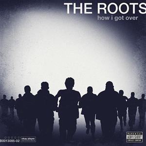 The Roots - How I Got Over - MP3 Download