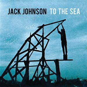 Jack Johnson - To The Sea - MP3 Download