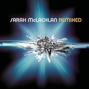 Sarah McLachlan - Remixed - MP3 Download