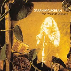 Sarah McLachlan - The Freedom Sessions - MP3 Download