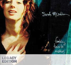 Sarah McLachlan - Fumbling Towards Ecstasy (Legacy Edition) - MP3 Download