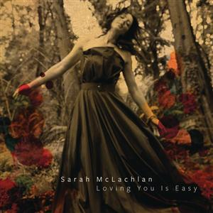 Sarah McLachlan - Loving You Is Easy - MP3 Download
