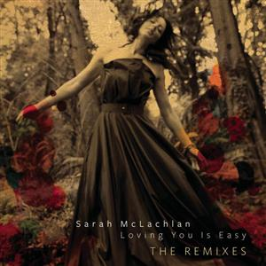 Sarah McLachlan - Loving You Is Easy Remixes - MP3 Download