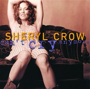 Sheryl Crow - Can't Cry Anymore - MP3 Download