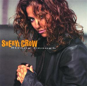 Sheryl Crow - Strong Enough - MP3 Download