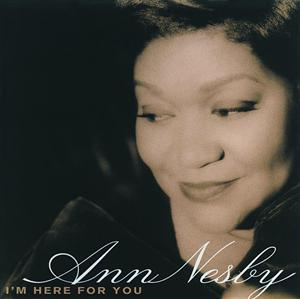 Ann Nesby - I'm Here For You - MP3 Download