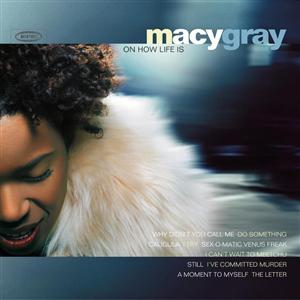 Macy Gray - Macy Gray On How Life Is - MP3 Download