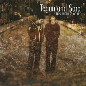 Tegan and Sara - This Business Of Art - MP3 Download