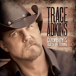 Trace Adkins -Cowboy's Back In Town (Deluxe) - MP3 Download