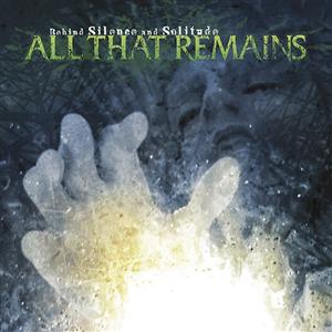 All That Remains - Behind Silence and Solitude - MP3 Download