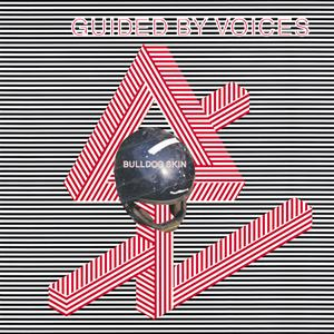 Guided By Voices - Bulldog Skin - MP3 Download