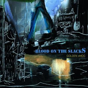 Golden Smog - Blood On The Slacks - MP3 Download
