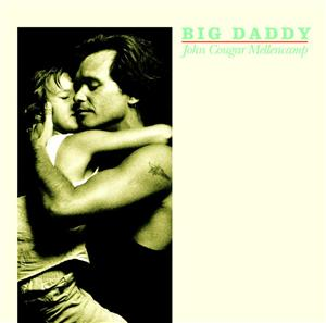 John Mellencamp - Big Daddy - MP3 Download