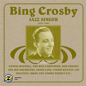 Bing Crosby - Jazz Singer 1931-1941 - MP3 Download