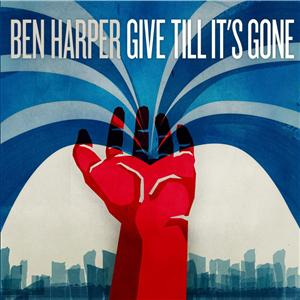 Ben Harper - Give Till It's Gone - MP3 Download