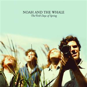 Noah And The Whale - The First Days Of Spring - MP3 Download