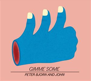 Peter Bjorn and John - Gimme Some - MP3 Download