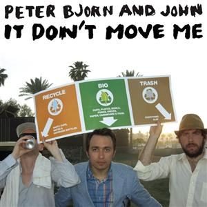 Peter Bjorn and John - It Don't Move Me - MP3 Download