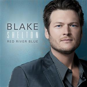 Blake Shelton - Red River Blue (Deluxe) - MP3 Download