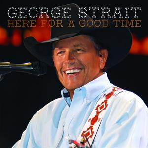George Strait - Here For A Good Time MP3 Download