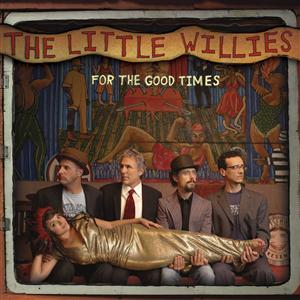 The Little Willies - For The Good Times - MP3 Download