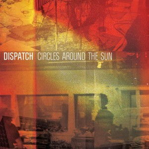 Dispatch - Circles Around The Sun - MP3 Download