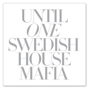 Swedish House Mafia - Until One (Deluxe Edition)