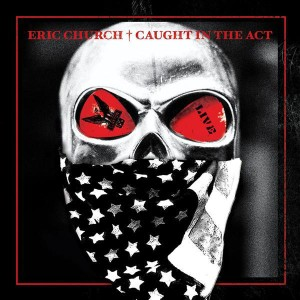 Eric Church - Caught In The Act [Live] - MP3 Download
