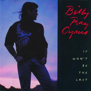 Billy Ray Cyrus - It Won't Be The Last - MP3 Download