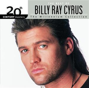 Billy Ray Cyrus - 20th Century Masters: The Millennium Collection: Best Of Billy Ray Cyrus - MP3 Download