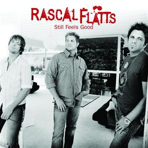 Rascal Flatts - Still Feels Good - MP3 Download
